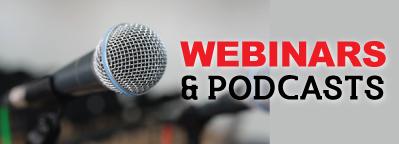 Webninars & Podcasts